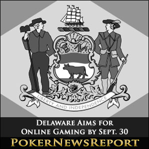 Delaware Aims for Online Gaming by Sept. 30
