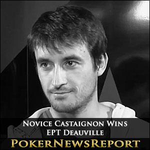 Novice Castaignon Wins EPT Deauville