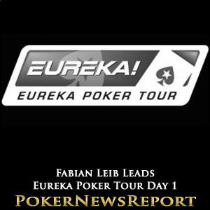 Fabian Leib Leads Eureka Poker Tour Day 1