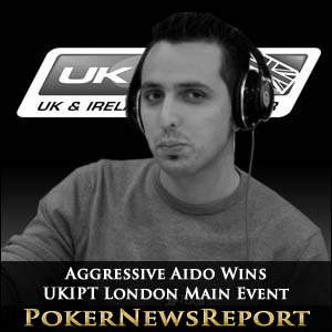Aggressive Aido Wins UKIPT London Main Event