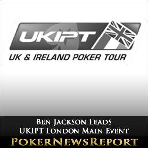 Ben Jackson Leads UKIPT Main Event