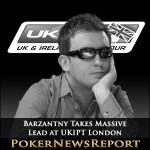Barzantny Takes Massive Lead at UKIPT London