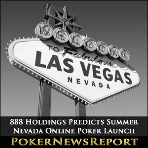 888 Holdings Predicts Summer Nevada Online Poker Launch