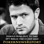 Herold Runs Hot to take EPT Berlin Day 4 Chip Lead