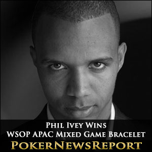 Phil Ivey Wins WSOP APAC Mixed Game Bracelet