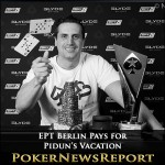 EPT Berlin Pays for Pidun´s Vacation