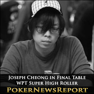 Joseph Cheong in Final Table at WPT Super High Roller