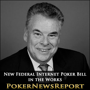 New Federal Internet Poker Bill in the Works