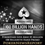 PokerStars Giving Away $5 Million in 100 Billionth Hand Promo