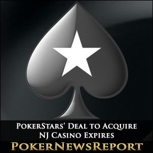 PokerStars' Deal to Acquire NJ Casino Expires