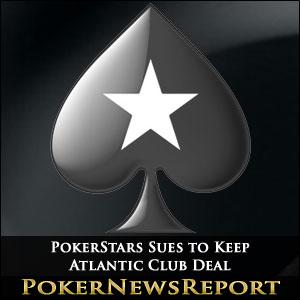 PokerStars Sues to Keep Atlantic Club Deal