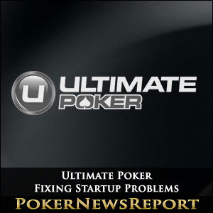 Ultimate Poker Fixing Startup Problems