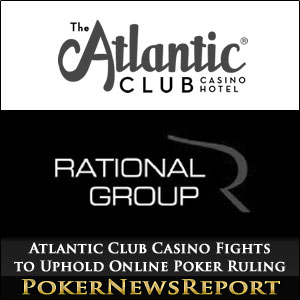 Atlantic Club Casino Fights to Uphold Online Poker Ruling
