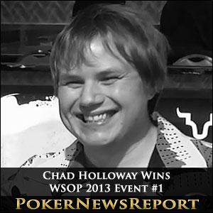 Chad Holloway Wins WSOP 2013 Event #1