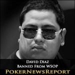 David Diaz Banned From WSOP