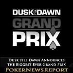 Dusk till Dawn Announces the Biggest Ever Grand Prix