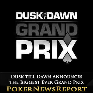 Dusk till Dawn Announces the Biggest Ever Grand Prix
