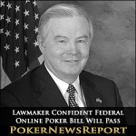 Lawmaker Confident Federal Online Poker Bill Will Pass
