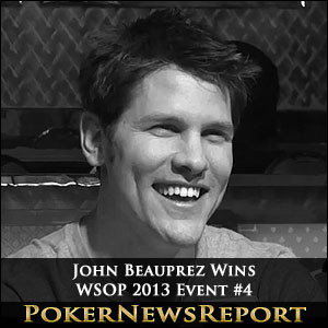 John Beauprez Wins WSOP 2013 Event #4