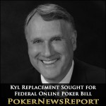 Kyl Replacement Sought for Federal Online Poker Bill