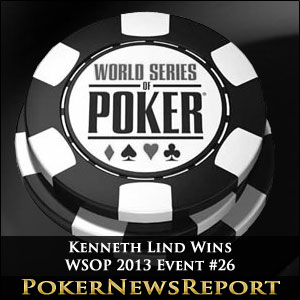 Kenneth Lind Wins WSOP 2013 Event #26
