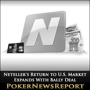 Neteller's Return to U.S. Market Expands With Bally Deal