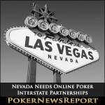 Nevada Needs Online Poker Interstate Partnerships