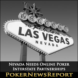 Nevada Needs Online Poker Interstate Partnerships