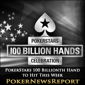 PokerStars 100 Billionth Hand to Hit This Week