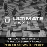 Ultimate Poker Unveils $1 Million Summer Promo
