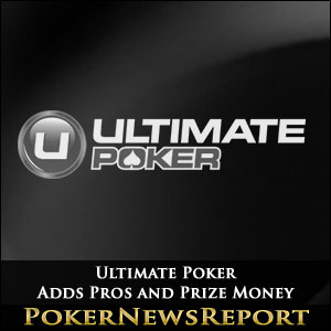 Ultimate Poker Adds Pros and Prize Money