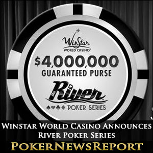 Winstar World Casino Announces River Poker Series