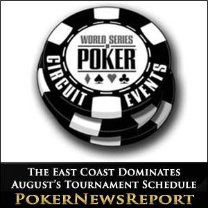 The East Coast Dominates August's Tournament Schedule