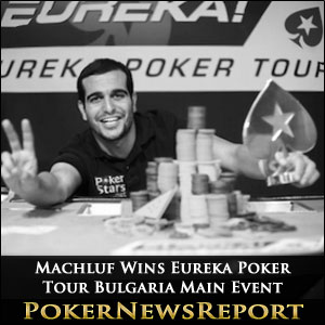 Machluf Wins Eureka Poker Tour Bulgaria Main Event