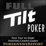 Full Tilt to Start Hosting Casino Games