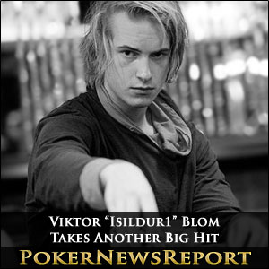 "Viktor ""Isildur1"" Blom Takes Another Big Hit"