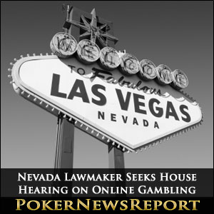 Nevada Lawmaker Seeks House Hearing on Online Gambling