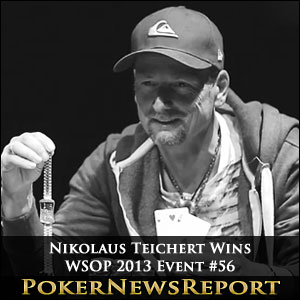 Nikolaus Teichert Wins WSOP 2013 Event #56