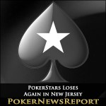 PokerStars Loses Again in New Jersey