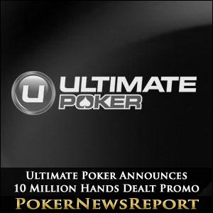 Ultimate Poker Announces 10 Million Hands Dealt Promo