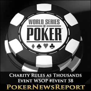 Charity Rules as Thousands Event WSOP #Event 58