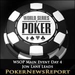 Jon Lane Leads WSOP Main Event Day 4