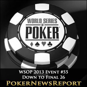 WSOP 2013 Event #55 Down to Final 26