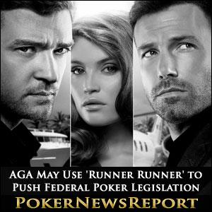 AGA May Use 'Runner Runner' to Push for Federal Online Poker Legislation
