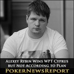 Alexey Rybin Wins WPT Cyprus – but Not According to Plan