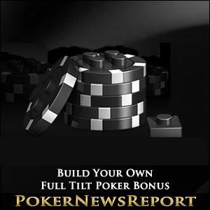 Build Your Own Full Tilt Poker Bonus