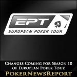 Changes Coming for Season 10 of European Poker Tour