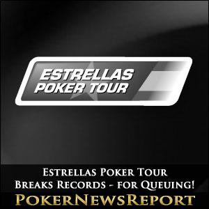 Estrellas Poker Tour Breaks Records – for Queuing!
