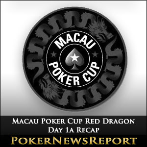 Macau Poker Cup Red Dragon Day 1a Recap