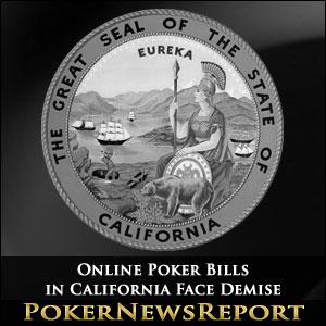 Online Poker Bills in California Face Demise